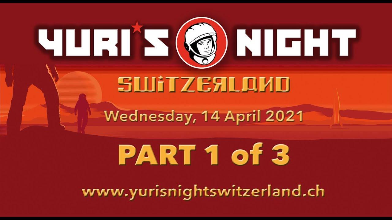 Yuri's Night Switzerland 2021 – PART 1 of 3
