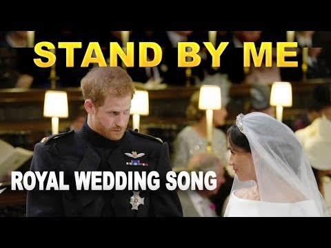 Prince Harry and Meghan Markle Wedding Song - Stand by Me LYRICS Karaoke