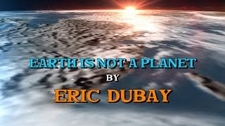 Eric Dubay: Earth is not a planet