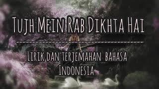 Download Mp3 Tujh Mein Rab Dikhta Hai II lirik dan terjemahan bahasa Indonesia