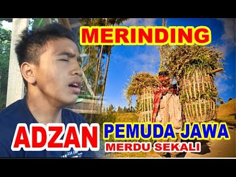 The Most Jovial Adzan Java Version || Yes Alloh Merdu once sound Azan Youth this village