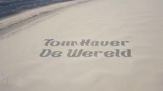 Tom Haver - Mijn hele wereld draait om jou (Officiële Videoclip)