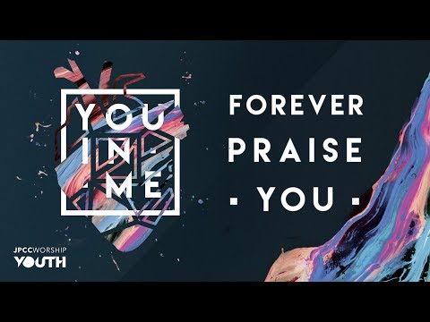 JPCC Worship Youth - Forever Praise You