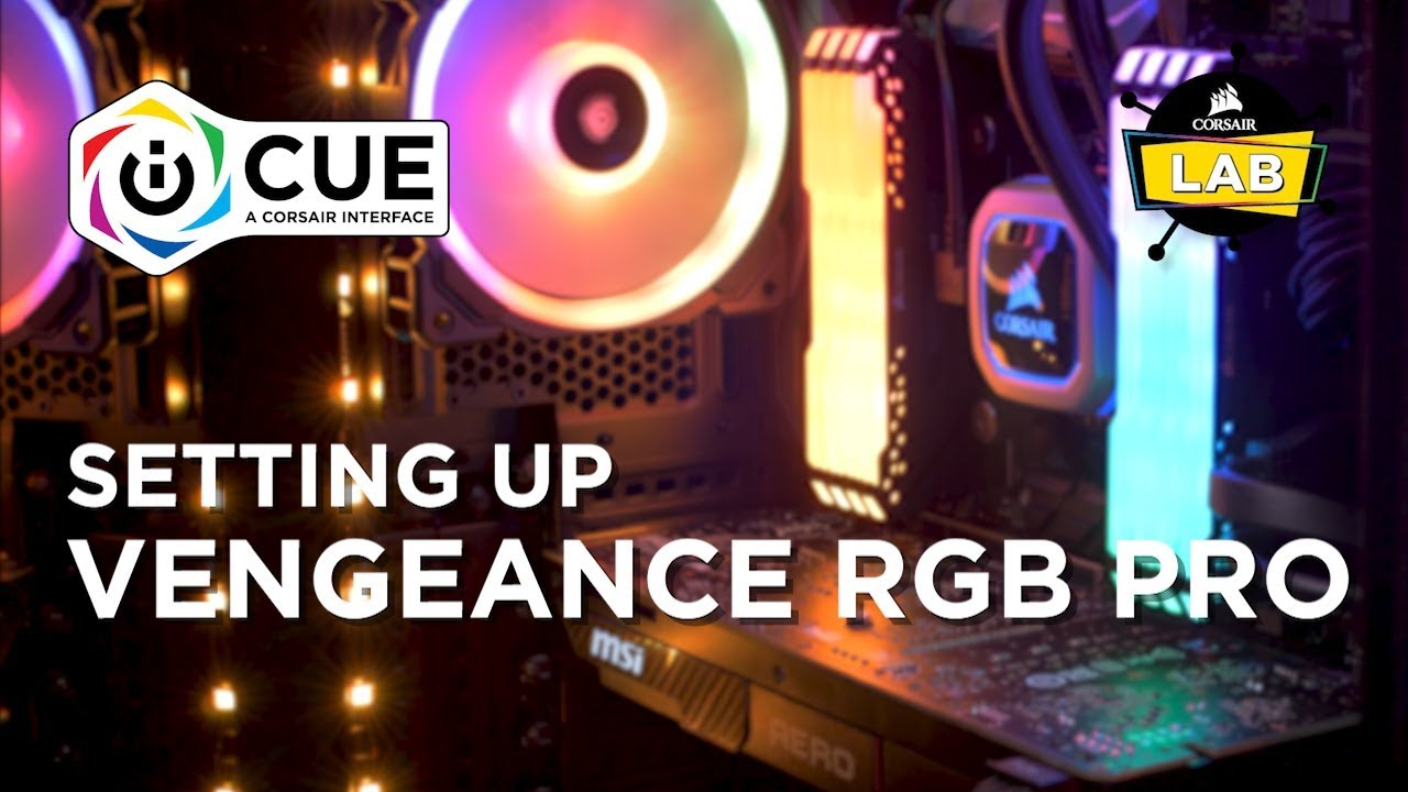 How To Set Up VENGEANCE RGB PRO in CORSAIR iCUE