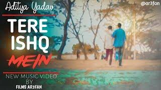 Tere Ishq Mein    FULL SONG    New Music Video    Aditya Yadav    2019