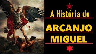 Arcanjo Miguel - A História do Arcanjo Supremo!!!