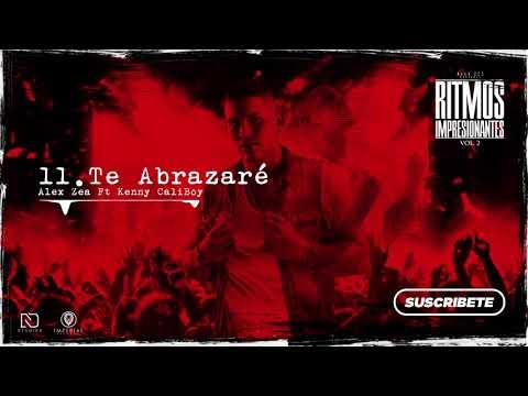 11. Te Abrazaré - Alex Zea Ft Kenny CaliBoy