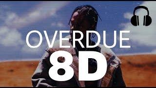 Overdue - (8D Audio) Travis scott, Metroboomin