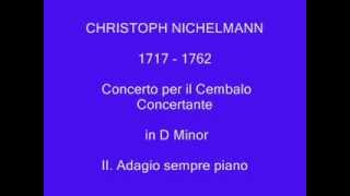 CHRISTOPH NICHELMANN Concerto per il Cembalo concertante  II.  Adagio sempre piano