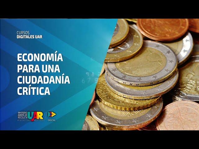 Curso Economía para una ciudadanía crítica | Semana 1