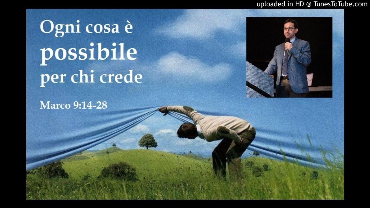 Ogni cosa è possibile per chi crede (Marco 9:14-28) - YouTube