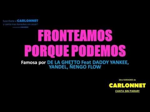 Fronteamos porque podemos - De la Ghetto, Daddy Yankee, Yandel, Ñengo Flow (Karaoke)