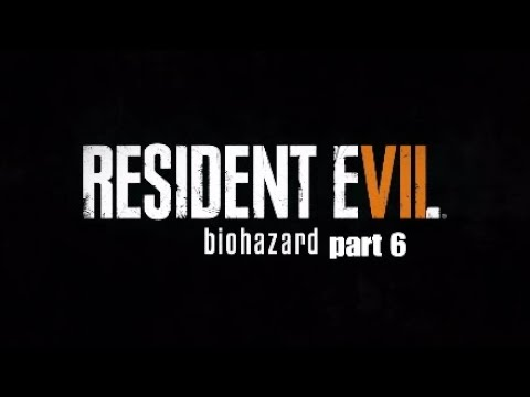 RESIDENT EVIL 7 BIOHAZARD: GOLD EDITION (part 6)|gg gamer777 |