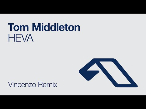 Tom Middleton - HEVA (Vincenzo Remix)