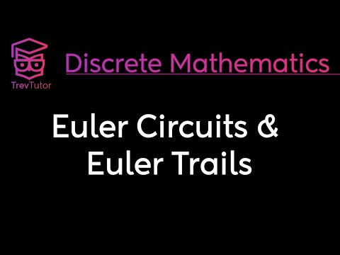 [Discrete Math 2] Euler Circuits and Euler Trails