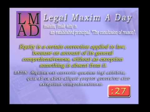 "Legal Maxim A Day - Apr. 5th 2013 - ""Equity is a certain correction applied to law..."""
