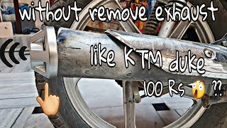 In 100 rs ??How to change bike sound like ktm duke without remove silencer 100 % work