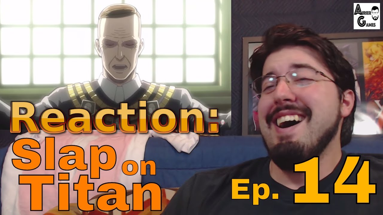 SLAP ON TITAN Ep 14: Reaction #AirierReacts - YouTube