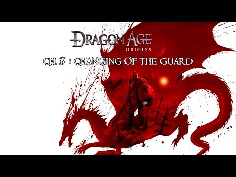 Livestream: Dragon Age: Origins - Ch.3 - Changing of the Guard