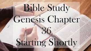 Genesis 36 Bible Study / ACT