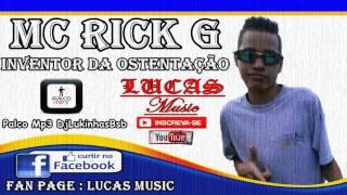 MC Rick G - Inventor da Ostentação