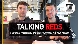 Liverpool Draw Manchester City, Top Man, Watford And The Dive Debate | TALKING REDS