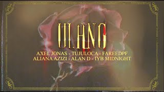 Cover images AxelJonas, Alan D, IYB. Midnight ,FareedPF, TujuLoca and Aliana Azizi-  ULANG (OFFICIAL LYRIC VIDEO)