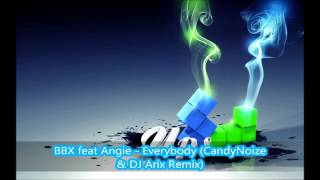 BBX feat Angie Everybody CandyNoize & DJ Arix Remix