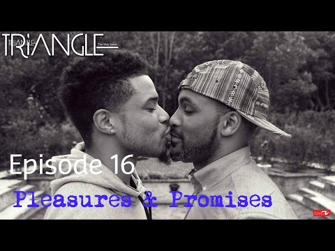 "TRIANGLE Season 2 Episode 16 ""Pledges & Promises"""