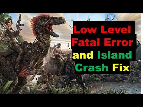 ARK Low Level Fatal Error and Island Crash Fix