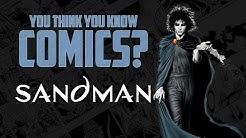 Sandman - You Think You Know Comics?