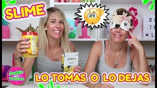 LO TOMAS O LO DEJAS SLIME Take it or leave it Doble Twins