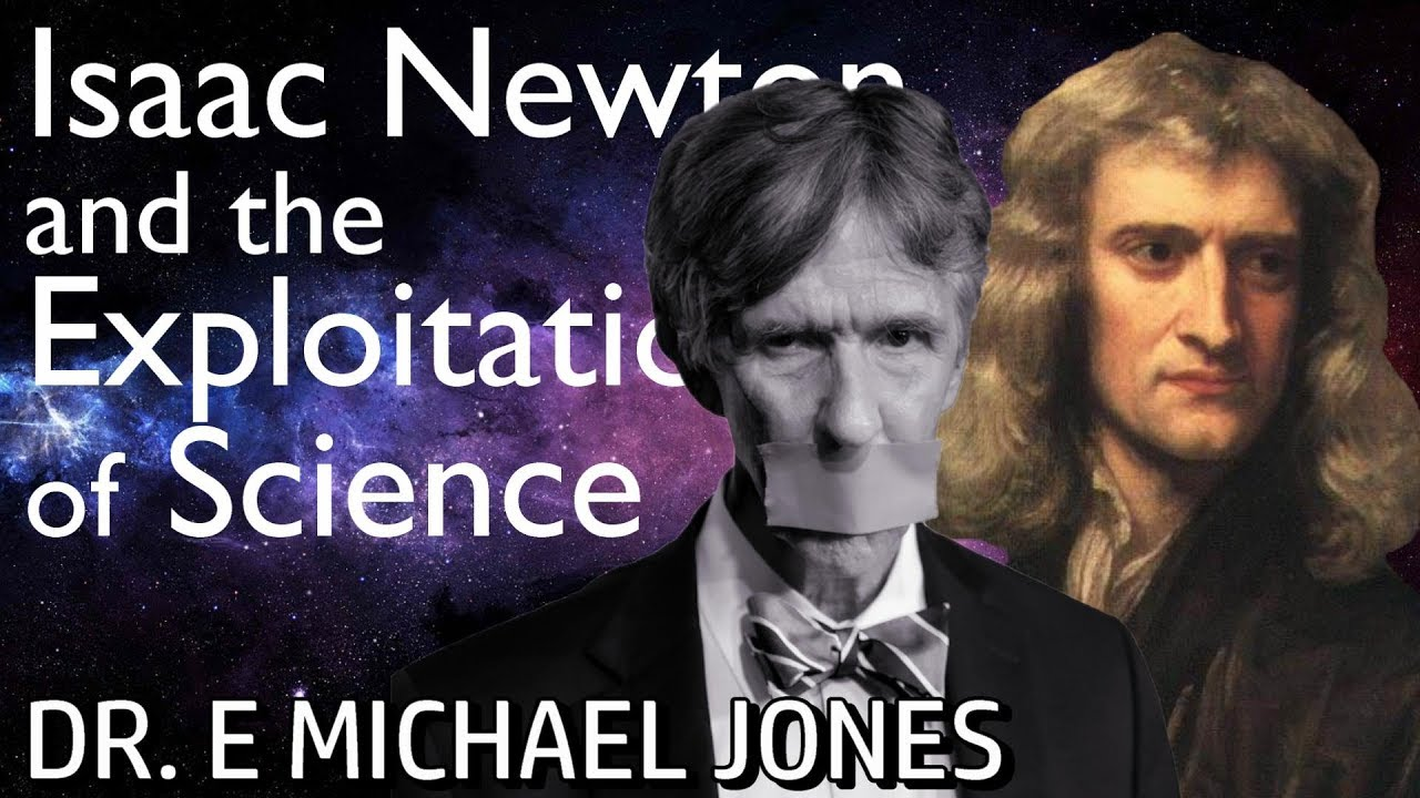 Dr. E Michael Jones: Newton and the Exploitation of Science