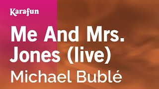 Karaoke Me And Mrs. Jones (live) - Michael Bublé *