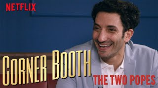 The Two Popes Actor Juan Minujín in the Corner Booth | Netflix