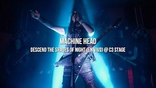 Machine Head - Descend The Shades of Night @ C3 Stage, Guadalajara. Mexico, 25/05/2015 (HD)