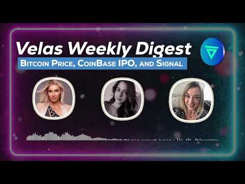 Velas Weekly Digest – Bitcoin Price, Coinbase IPO, and Signal
