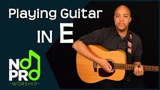 Playing Guitar in the Key of E (NoPro Worship #16)