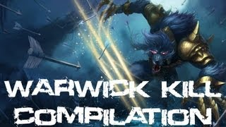 League Of Legends - Warwick Kill Compilation (Series Two)