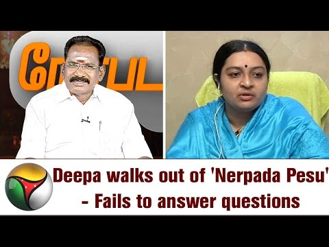 Deepa walks out of 'Nerpada Pesu' - Fails to answer questions