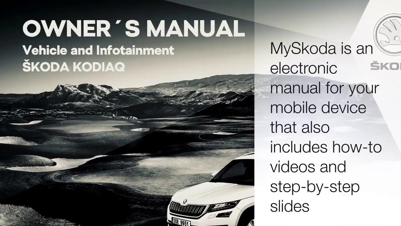 My Skoda Kodiaq - Using MySkoda Mobile App - Electronic Mobile Owner's Manual for Kodiaq