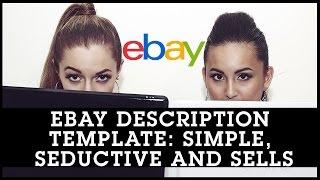 eBay Description Template: Simple, Seductive and SELLS.