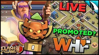 *Final LIVE Attack* WHF Promoted To Champs I?   Clash of Clans
