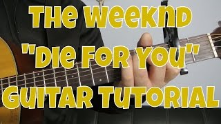 """The Weeknd - """"Die For You"""" How to Play Guitar (Easy!! Guitar Tutorial!!)"""