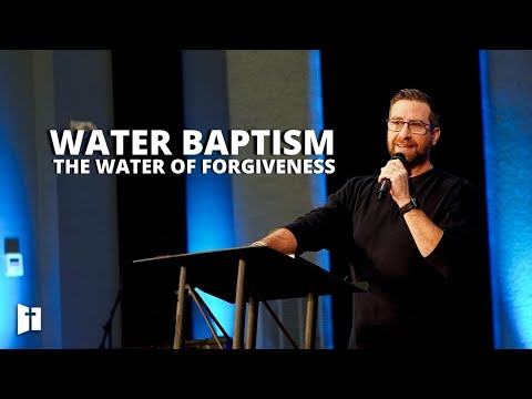 Water Baptism the Water of Forgiveness | Pastor Matt Holcomb