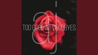 Play Too Good at Goodbyes (Kizomba)