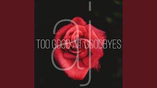 Too Good at Goodbyes (Kizomba)