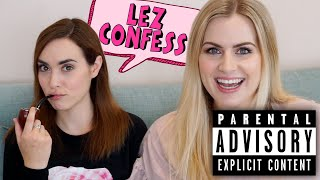 Lesbian confessions! THIS WEEK OURS ARE WORSE!
