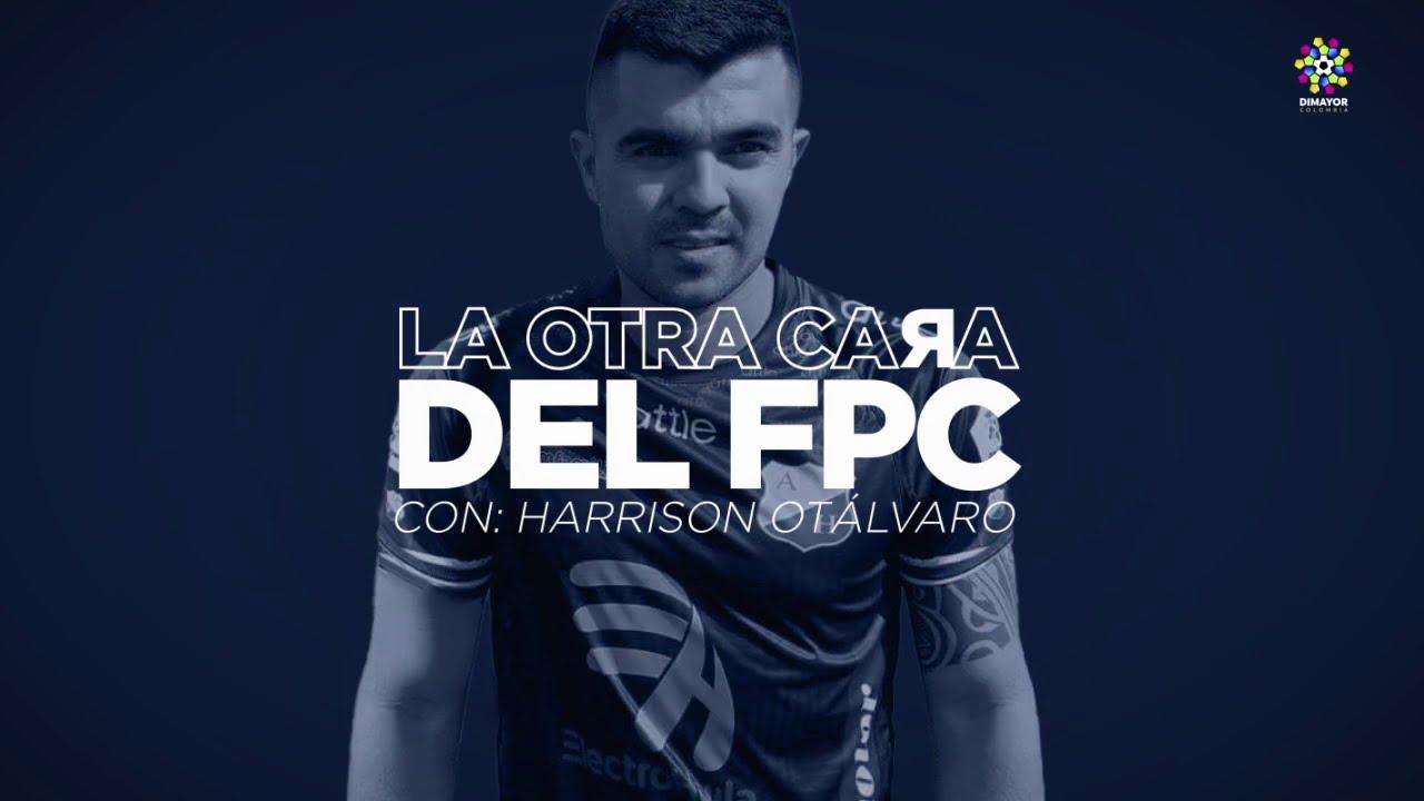 La otra cara del FPC: Harrison Otálvaro