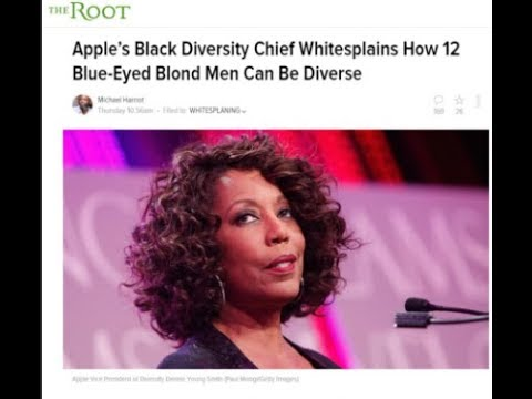 "Apple's Black Diversity Chief  ""12 Blue-Eyed Blond Men Can Be Diverse"""